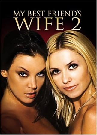 Жена моего Лучшего друга 2 / My Best Friend's Wife 2 (2005) DVDRip