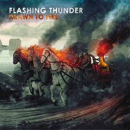 Flashing Thunder - Drawn To Fire (2015)