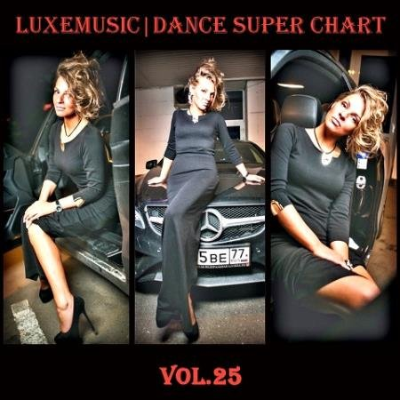 LUXEmusic - Dance Super Chart Vol.25 (2015)