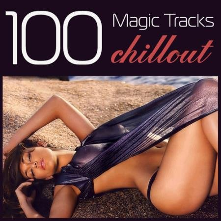 VA - 100 Magic Tracks Chillout (2015)