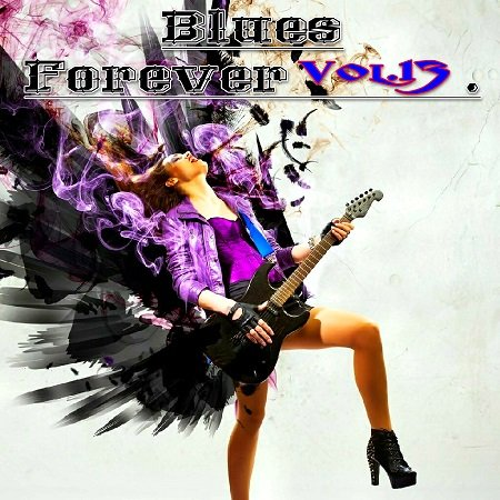 VA - Blues Forever Vol.13 (2015)