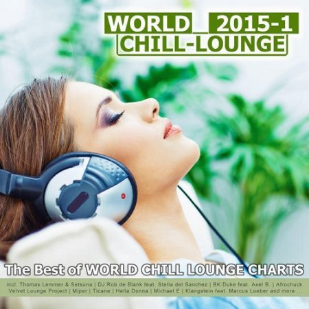 VA - World Chill-Lounge 2015-1 The Best of World Chill Lounge Charts (2015)