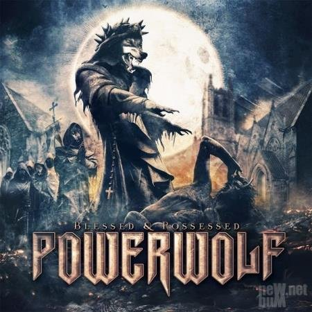 Powerwolf -  Blessed & Possessed [Deluxe Edition] (2015)