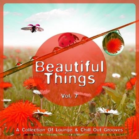 VA - Beautiful Things Vol 7 (A Collection Of Lounge & Chill Out Grooves) (2015)