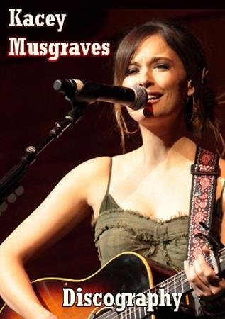 Kacey Musgraves - Discography (2002-2015)