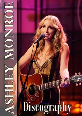Ashley Monroe - Discography (2009-2015)