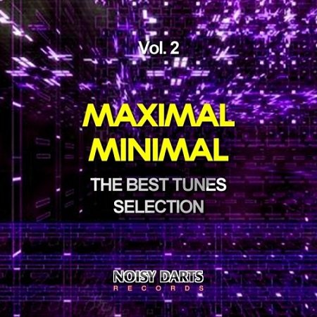 VA - Maximal Minimal, Vol. 2 (The Best Tunes Selection) (2015)