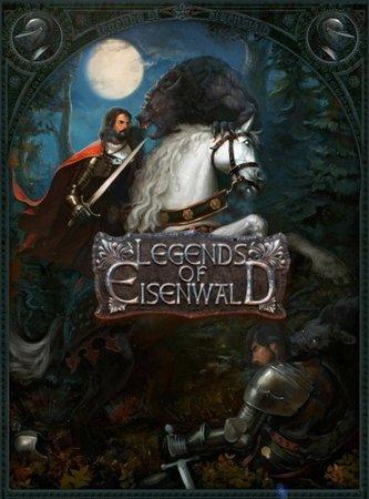 Легенды Эйзенвальда / Legends of Eisenwald v.1.0.0.4 (2015/PC/RUS) RePack by xatab