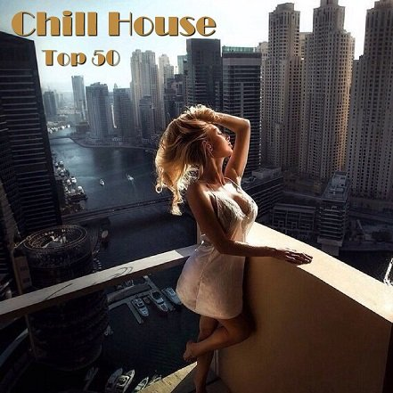 VA - Chill House Top 50 (2015)