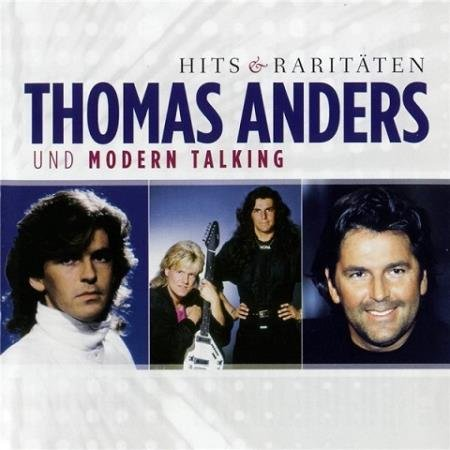 Thomas Anders und Modern Talking - Hits & Raritaten (2011)