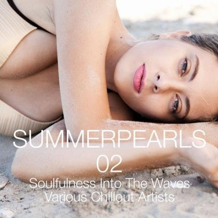 VA - Summerpearls 02 Soulfulness Into The Waves Selection Chillout (2014)