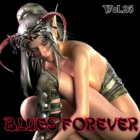 VA - BLUES FOREVER, Vol.25 (2015)