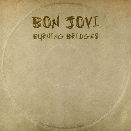 Bon Jovi - Burning Bridge (2015)