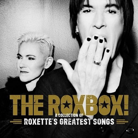 Roxette - The RoxBox - A Collection Of Roxette's Greatest Songs (2015)