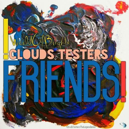 Clouds Testers - Friends! (2015)