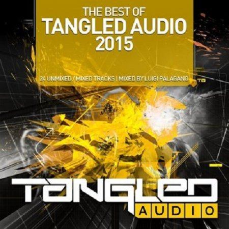 VA - Tangled Audio Best Of 2015 (Mixed by Luigi Palagano) (2015)