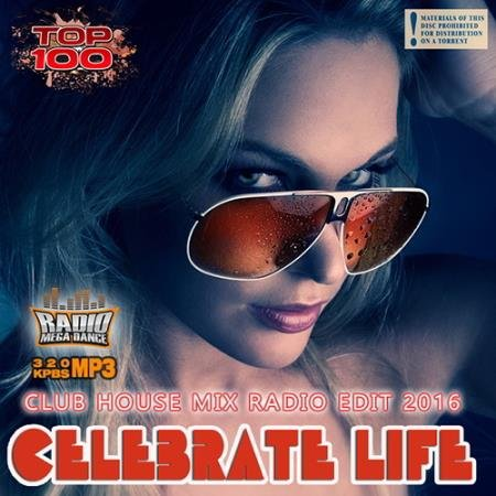 Dance Radio Edit: Celebrate Life (2016)