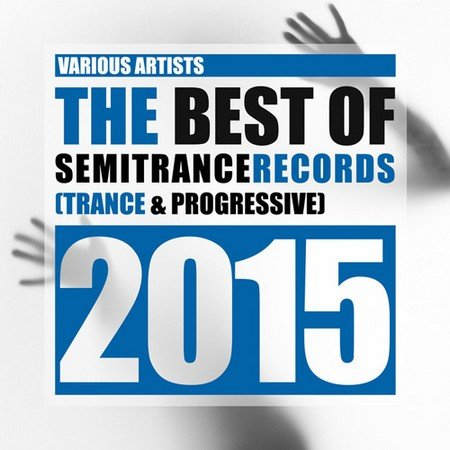 The Best of Semitrance Records 2015 Trance and Progressive (2016)