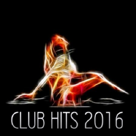 VA - Club Hits 2016 (2016)
