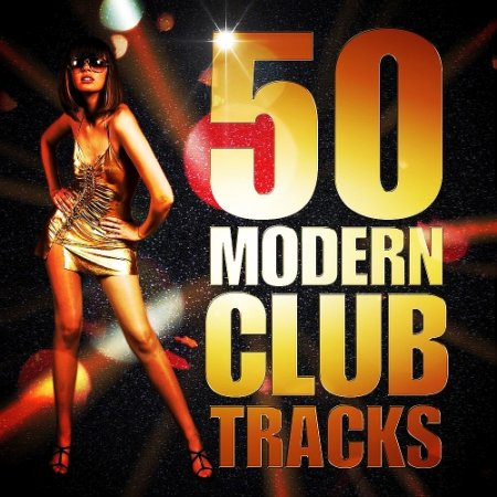 VA - 50 Modern Club Tracks Party Beats (2016)