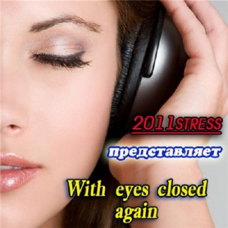 2011 stress - With eyes closed again (2016)