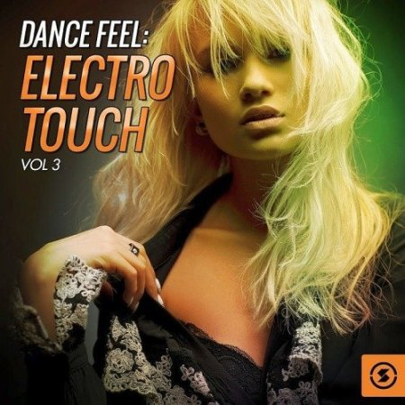 VA - Dance Feel: Electro Touch, Vol. 3 (2016)