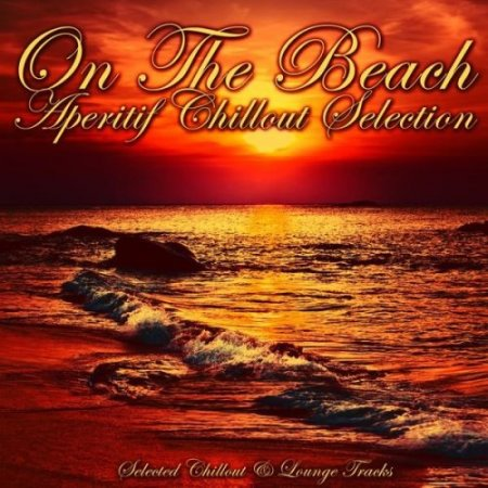 VA - On the Beach [Aperitif Chillout Selection] (2016)