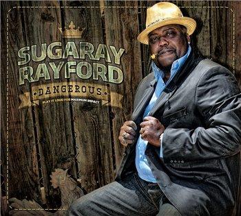 Sugaray Rayford - Dangerous (2013)