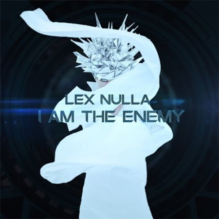 Lex Nulla - I Am The Enemy (2016)