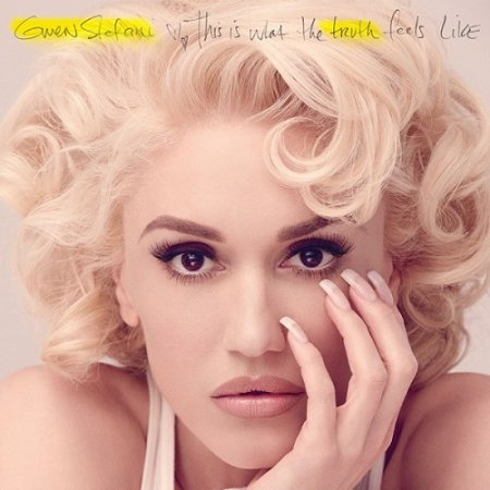 Gwen Stefani-This Is What the Truth Feels Like (2016)