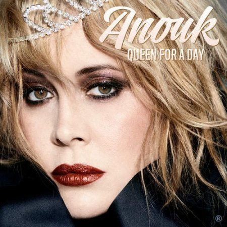 Anouk  - Queen For A Day (2016)