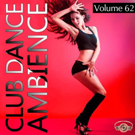Club Dance Ambience Vol.62 (2016)