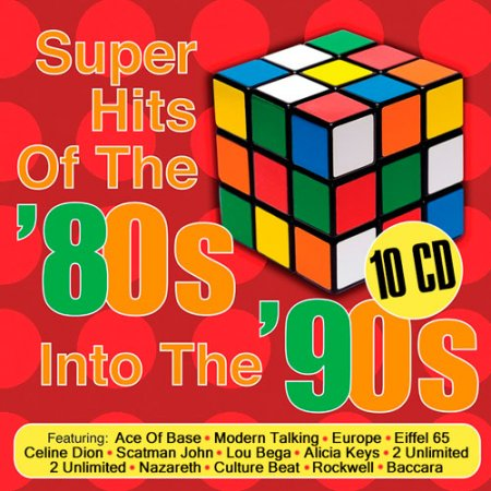 Super Hits Of The 80s Into The 90s (2016)