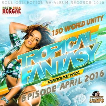 Tropical Fantasy: Reggae Mix April (2016)