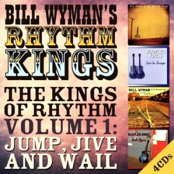 Bill Wyman's Rhythm Kings - Kings of Rhythm, Vol. 1: Jump Jive and Wail (2016)