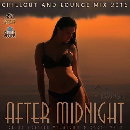 After Midnight: Chill Lounge Mix (2016)