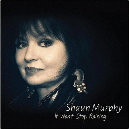 Shaun Murphy - It Won't Stop Raining (2016)