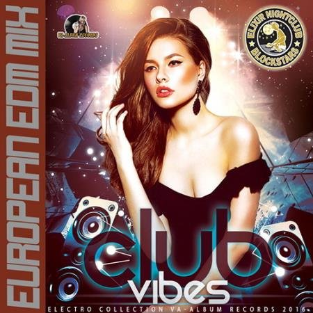 Club Vibes: European EDM Mix (2016)