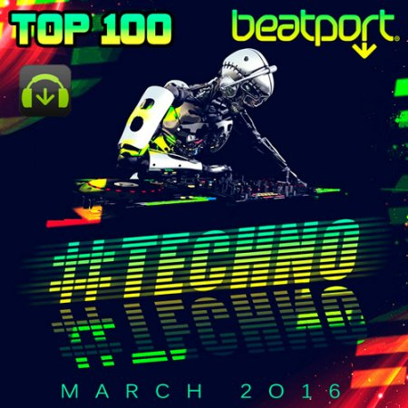 Beatport Techno Top 100 March 2016 (2016)