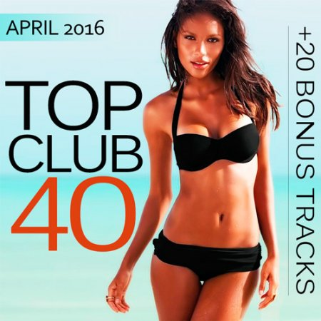 Top Club 40 - April 2016 (2016)