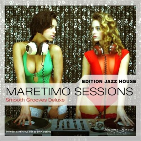 Maretimo Sessions Edition Jazz House - Smooth Grooves Deluxe (2016)