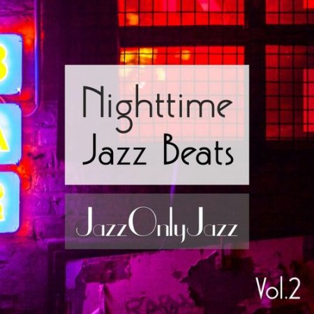 Jazz Only Jazz Nighttime Jazz Beats Vol.2 (2016)
