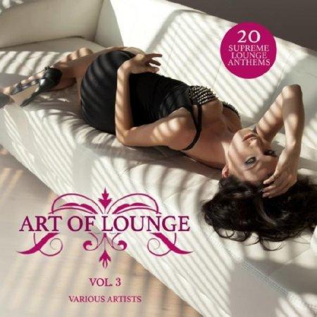 Art of Lounge Vol.3: 20 Supreme Lounge Anthems (2016)