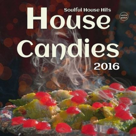 House Candies (Soulful House Hits) (2016)