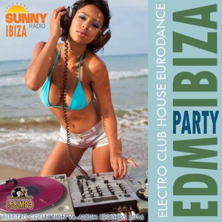 EDM Ibiza: Eurodance Party (2016)