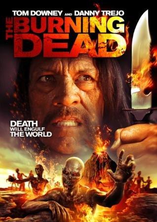 Пылающие мертвецы  / The Burning Dead  (2015) HDRip