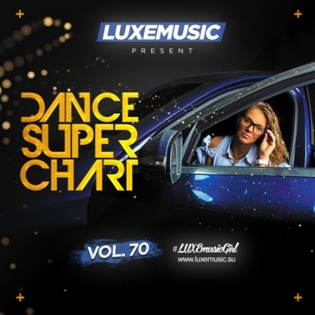 LUXEmusic - Dance Super Chart Vol.70 (2016)