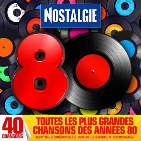 Nostalgie 80: Tous les plus grandes chansons des annees 80 selectionnees par Nostalgie (2016)