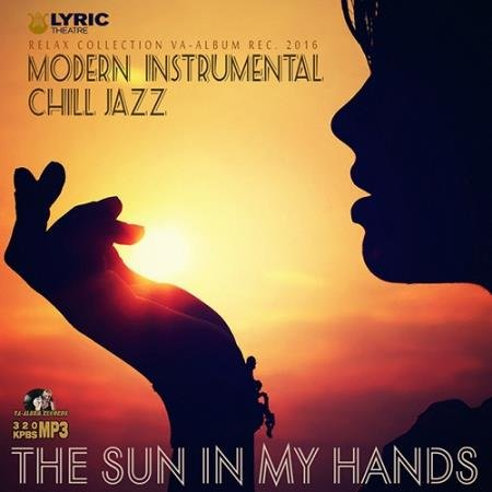 The Sun In My Hands: Instrumental Chill Jazz (2016)