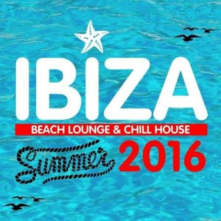 VA - Ibiza Beach Lounge And Chill House (Summer 2016) (2016)